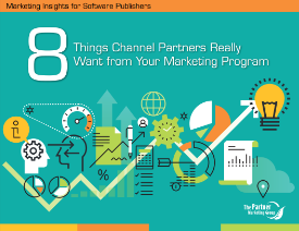 Download 8 Things Channel Partners Want from Your Marketing Program
