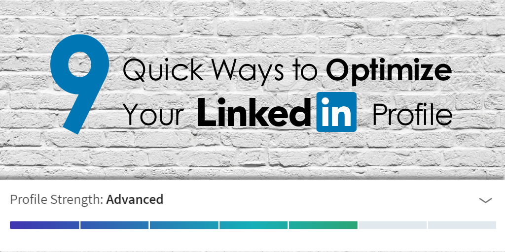 9 Quick Ways to Optimize Your LinkedIn Profile