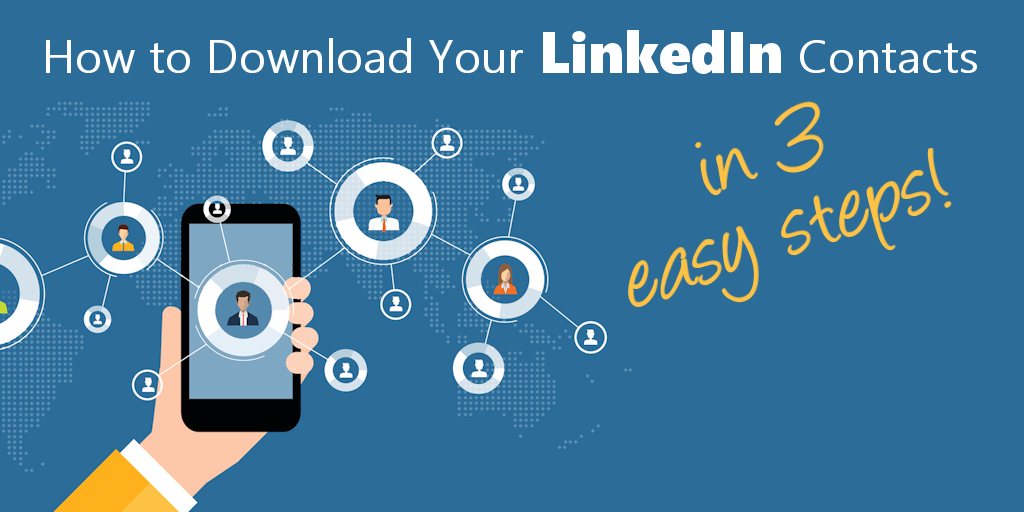3 Easy Steps to Download LinkedIn Contacts (and what NOT to do with them)