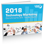 2018 Technology Marketing Benchmarks & Trends Report