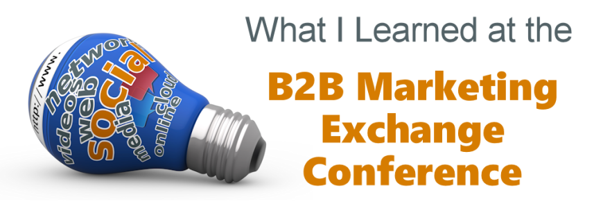 What I Learned at the B2B Marketing Exchange Conference