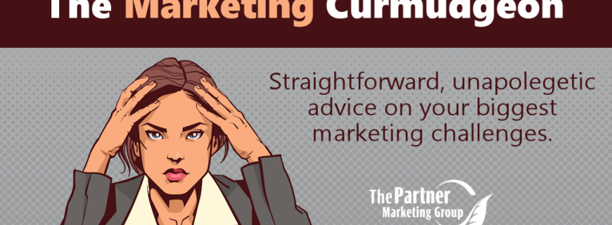The Marketing Curmudgeon: Stop Hiding Your Light Under a Bushel
