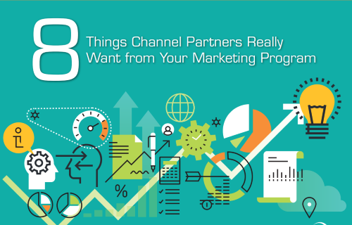 8 Things Partners Want from Your Channel Marketing Program