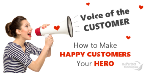 Voice of Customer VoC-How to Make HAPPY Customers Your HERO