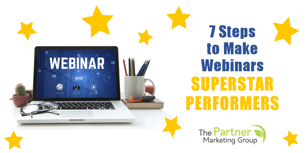 7 Steps to Make Your Webinars Superstar Performers