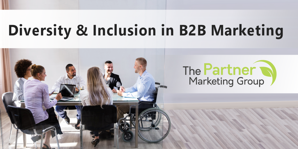 The Importance of Diversity & Inclusion in B2B Marketing