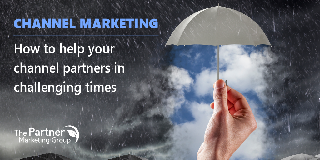 Channel Marketing: How to Help Your Partners in Challenging Times