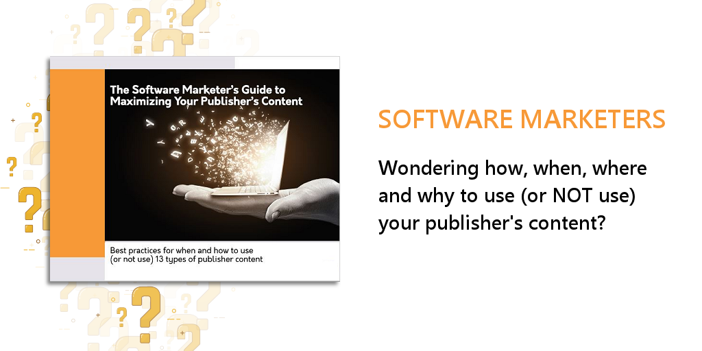 13 Ways Software Marketers Should (and Shouldn't) Use Publisher Content