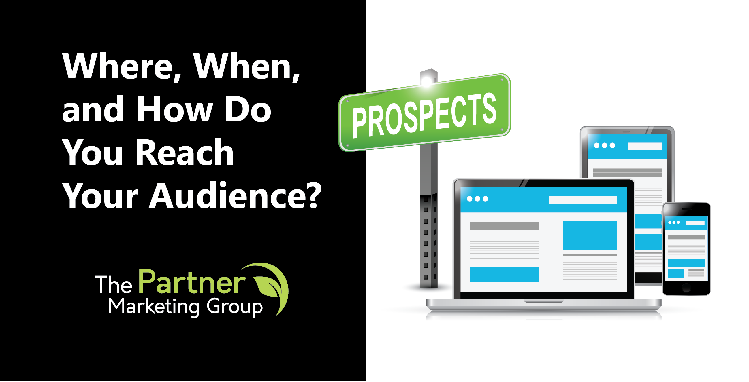 Learn Where, When, and How to Reach Your Prospects