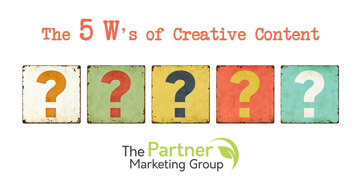 The 5 W's of Creative Content