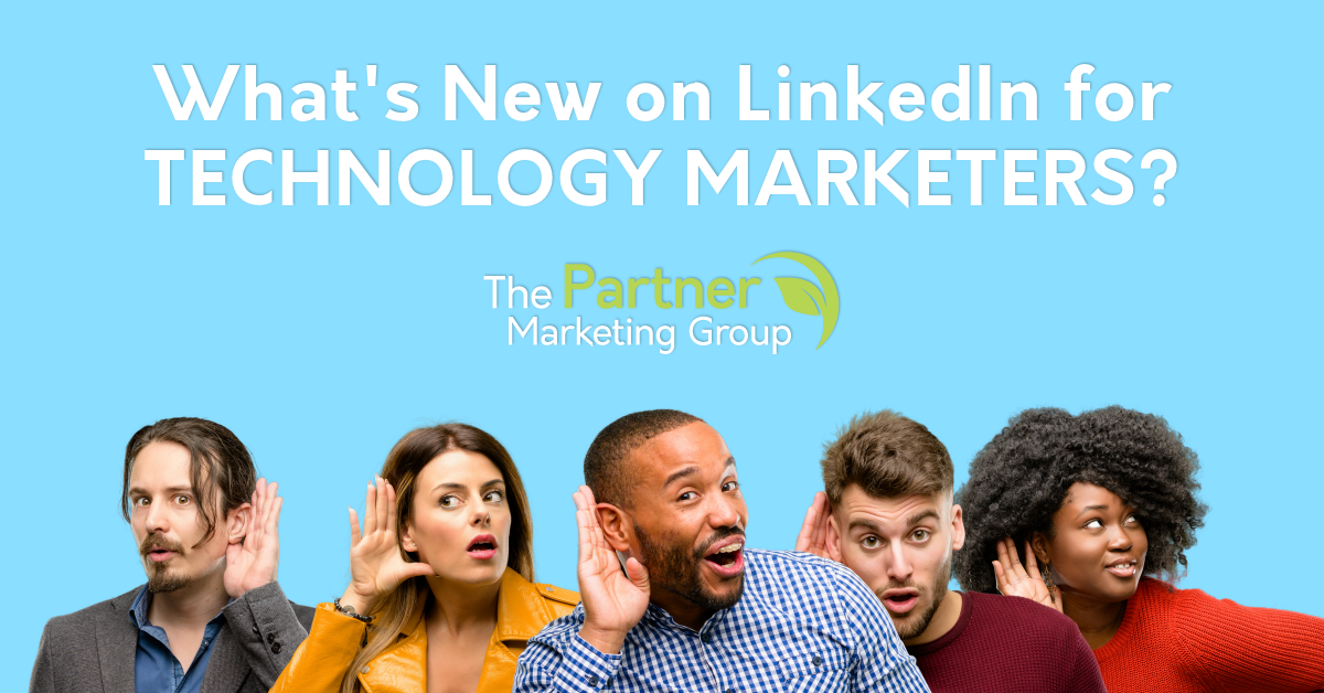 What's New on LinkedIn for Technology Marketers?